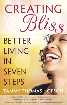 Creating Bliss ~ Better Living In Seven Steps